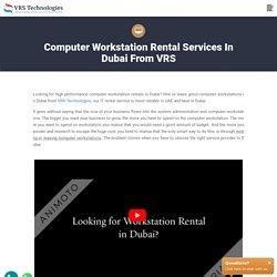 Computer Workstation Rental Services - Work Station Rental