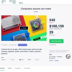 Computers anyone can make by Kano