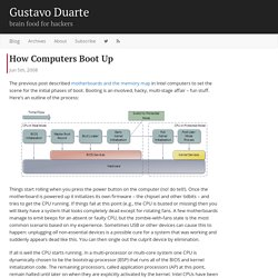 How Computers Boot Up : Gustavo Duarte