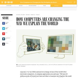 How Computers Are Changing the Way We Explain the World