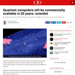 Quantum computers will be commercially available in 20 years: scientist