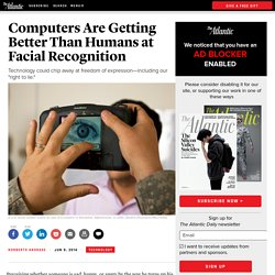 Computers Are Getting Better Than Humans Are at Facial Recognition - Norberto Andrade