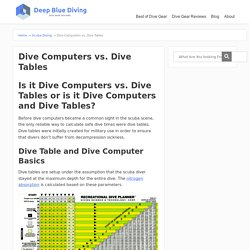 Dive Computers vs. Dive Tables - Scuba Diving Gear