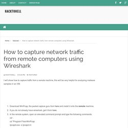 How to capture network traffic from remote computers using Wireshark