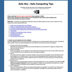 Safe Hex - safe computing tips to defend against viruses, worms, trojans, and other malware.