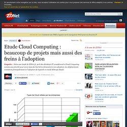A lire ! - Etude Cloud Computing : beaucoup de projets mais aussi des freins à l'adoption