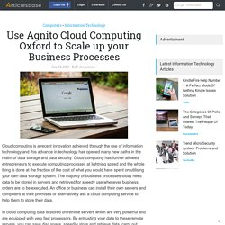Use Agnito Cloud Computing Oxford to Scale up your Business Processes