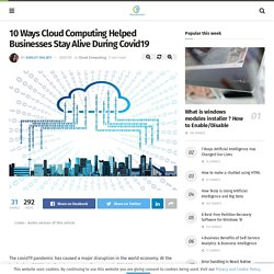 10 Ways Cloud Computing Helped Businesses Stay Alive During Covid19