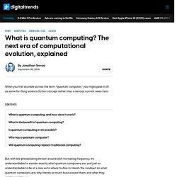 What Is Quantum Computing? The Next Era of Computational Evolution, Explained