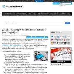 [Cloud computing] 19 millions d'euros débloqués pour cinq projets