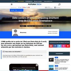 Data centers et cloud computing émettent trop de CO2 selon Greenpeace