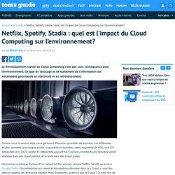 Netflix, Spotify, Stadia : quel est l'impact du Cloud Computing sur l'environnement?