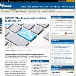 """DOSSIER """"Cloud computing"""" : évolution ou révolution ?"""