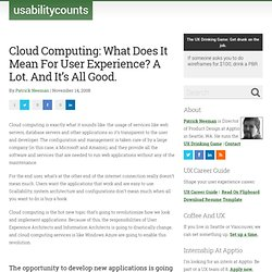 Cloud Computing: What Does It Mean For User Experience? A Lot. And It's All Good. | Usability Counts | User Experience, Social Media