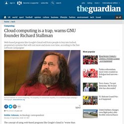 Cloud computing is a trap, warns GNU founder