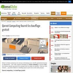 Qarnot Computing fournit le chauffage gratuit