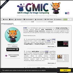 G'MIC - GREYC's Magic for Image Computing: A Full-Featured Open-Source Framework for Image Processing