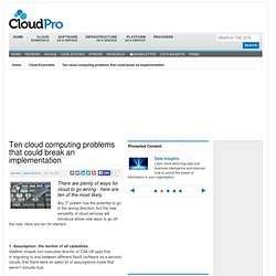 Ten cloud computing problems that could break an implementation