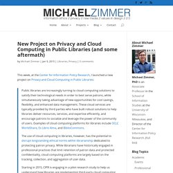 New Project on Privacy and Cloud Computing in Public Libraries (and some aftermath)