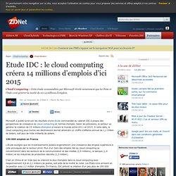 Etude IDC : le cloud computing créera 14 millions d'emplois d'ici 2015