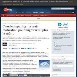 Cloud computing : la vraie motivation pour migrer n'est plus le coût…