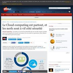 Le Cloud computing est partout, et les nerfs sont à vif côté sécurité - ZDNet