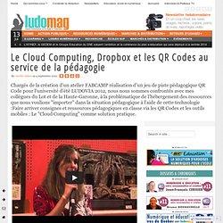Le Cloud Computing, Dropbox et les QR Codes au service de la pédagogie