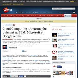 Cloud Computing : Amazon plus puissant qu'IBM, Microsoft et Google réunis