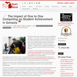 The Impact of One to One Computing on Student Achievement in Schools