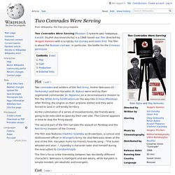 Two Comrades Were Serving - Wikipedia