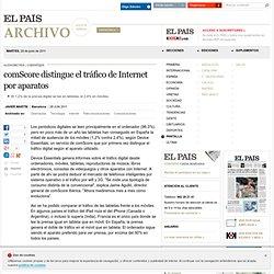 comScore distingue el tráfico de Internet por aparatos · ELPAÍS.com