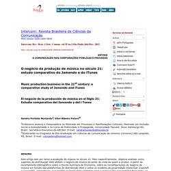 Intercom: Revista Brasileira de Ciências da Comunicação - Music production business in the 21st century: a comparative study of Jamendo and iTunes