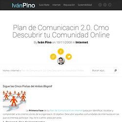 Plan de Comunicacin 2.0. Cmo Descubrir tu Comunidad Online