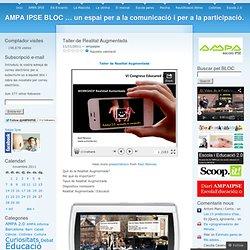 Taller de Realitat Augmentada « AMPA IPSE BLOC … un espai per a la comunicació i per a la participació.