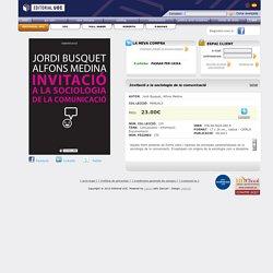 Invitació a la sociologia de la comunicació [978-84-9029-082-8] - 23.00€ : Editorial UOC, Editorial de la Universitat Oberta de Catalunya