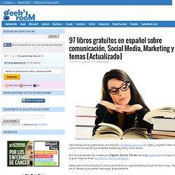 97 libros gratuitos en español sobre comunicación, Social Media, Marketing y otros temas
