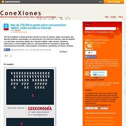 Más de 250 libros gratis sobre comunicación digital, redes sociales e internet « C o n e X i o n e s - La Coctelera