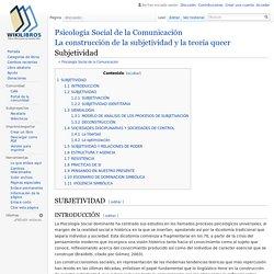Psicología Social de la Comunicación/La construcción de la subjetividad y la teoría queer/Subjetividad