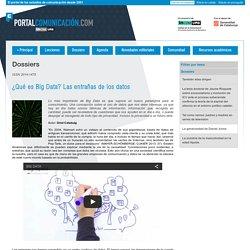 Portal de la Comunicación InCom-UAB · Dossiers · ¿Qué es Big Data? Las entrañas de los datos