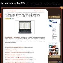285 libros gratis sobre internet, redes sociales, comunicación, TIC, educación y cultura digital