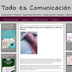 ¿QUÉ ES LA ELEGANCIA? ¿QUÉ ES SER ELEGANTE?, por José Luis Delgado