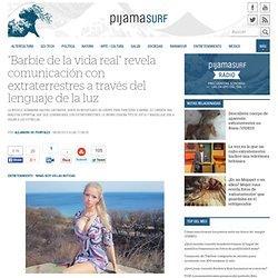"""""""Barbie de la vida real"""" revela comunicación con extraterrestres a través del lenguaje de la luz"""