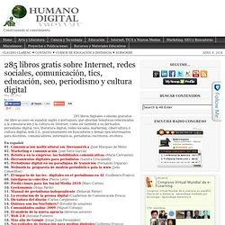 285 libros gratis sobre Internet, redes sociales, comunicación, tics, educación, seo, periodismo y cultura digital