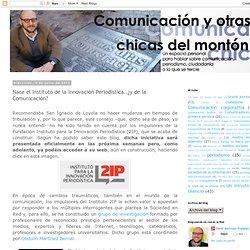 Nace el Instituto de la Innovación Periodística..¿y de la Comunicación?