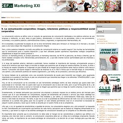 9. La comunicación corporativa: imagen, relaciones públicas y responsabilidad social corporativa