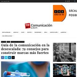Guía de la comunicación en la desescalada: 79 consejos para construir marcas más fuertes - Topcomunicacion