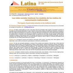 Campos Freire, Francisco (2008): Las redes sociales trastocan los modelos de los medios de comunicación tradicionales. Revista Latina de Comunicación Social, 63.