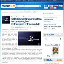 Satélite brasileiro para Defesa e Comunicações Estratégicas entra em órbita