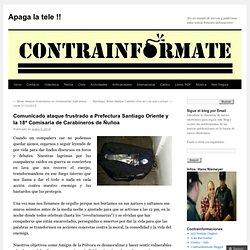 Comunicado ataque frustrado a Prefectura Santiago Oriente y la 18ª Comisaría de Carabineros de Ñuñoa
