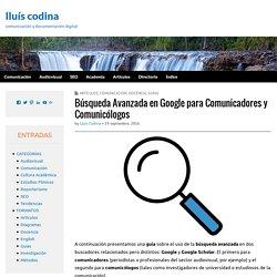 Búsqueda Avanzada en Google para Comunicadores y Comunicólogos
